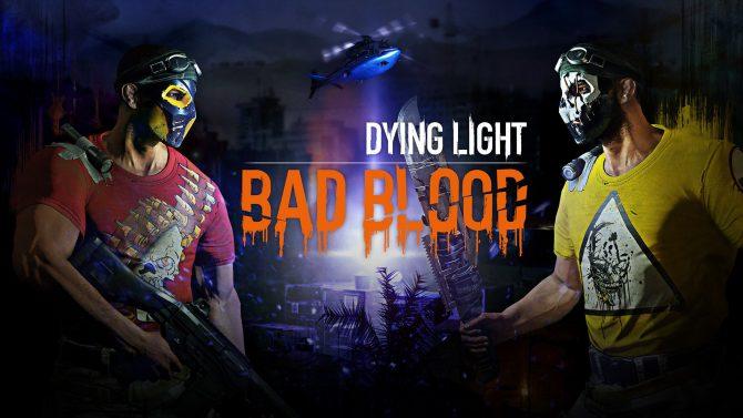 عنوان Dying Light: Bad Blood هم اکنون در حالت دسترسی زود هنگام قابل بازی است