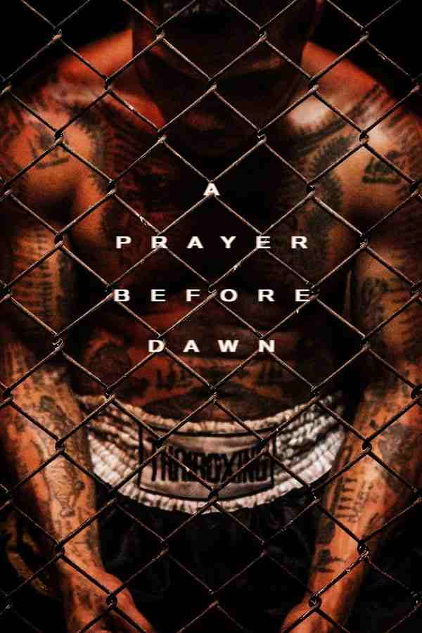 فیلم A Prayer Before Dawn 2017