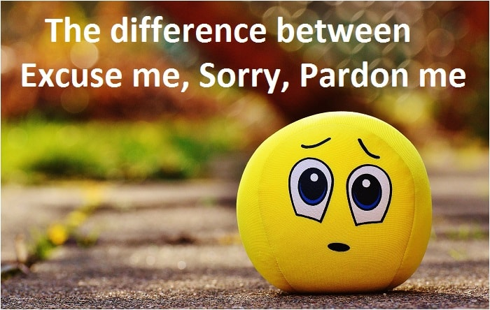 The difference between Excuse me, Sorry, Pardon me