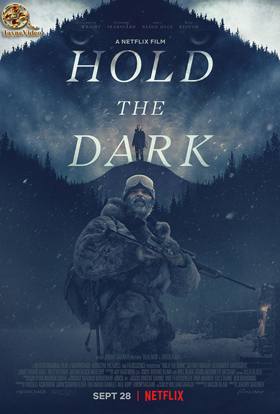 دانلود فیلم Hold the Dark 2018 - تاریکی را نگه دار