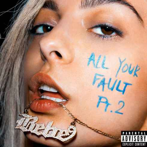 Download All Your Fault Part Two Album By Bebe Rexha