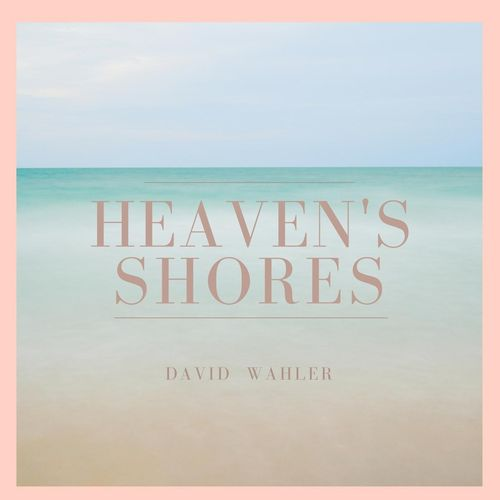Free Download Heaven's Shores by By David Wahler