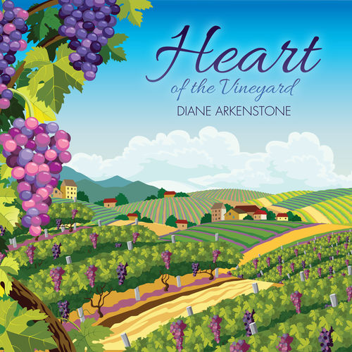 Free Download Heart of the Vineyard By Diane Arkenstone