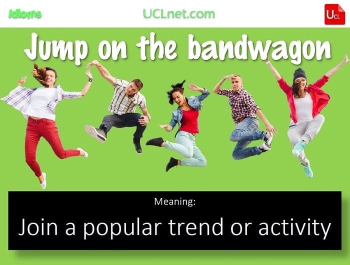 English Idiom: Jump on the bandwagon