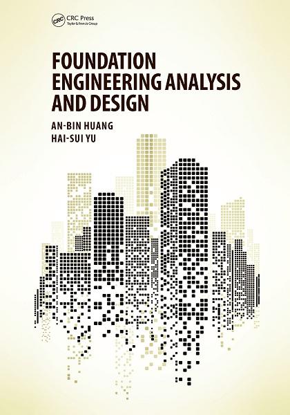 دانلود رایگان کتاب تحلیل و طراحی در مهندسی پی - Foundation Engineering Analysis and Design - An-Bin Huang & Hai-Sui Yu