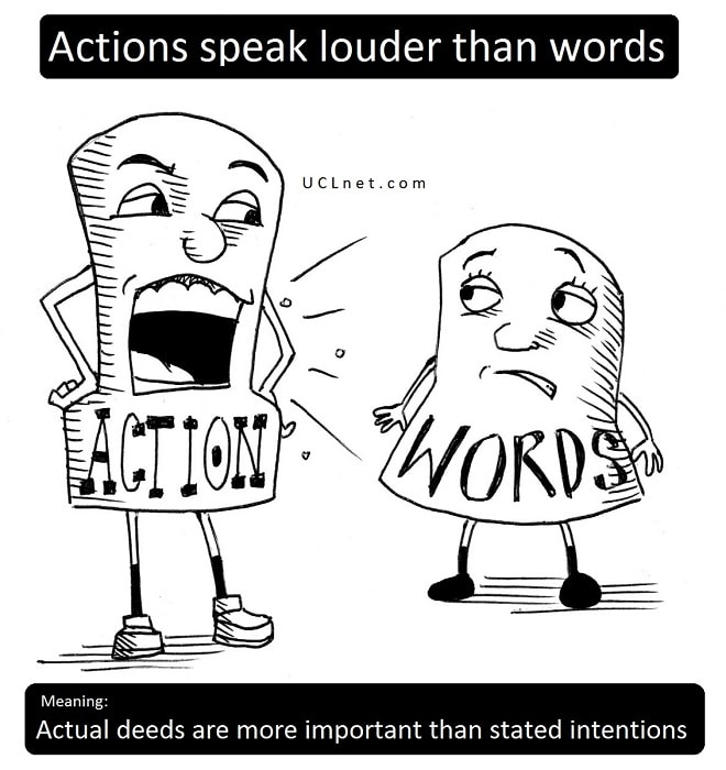 English Proverb: Actions speak louder than words