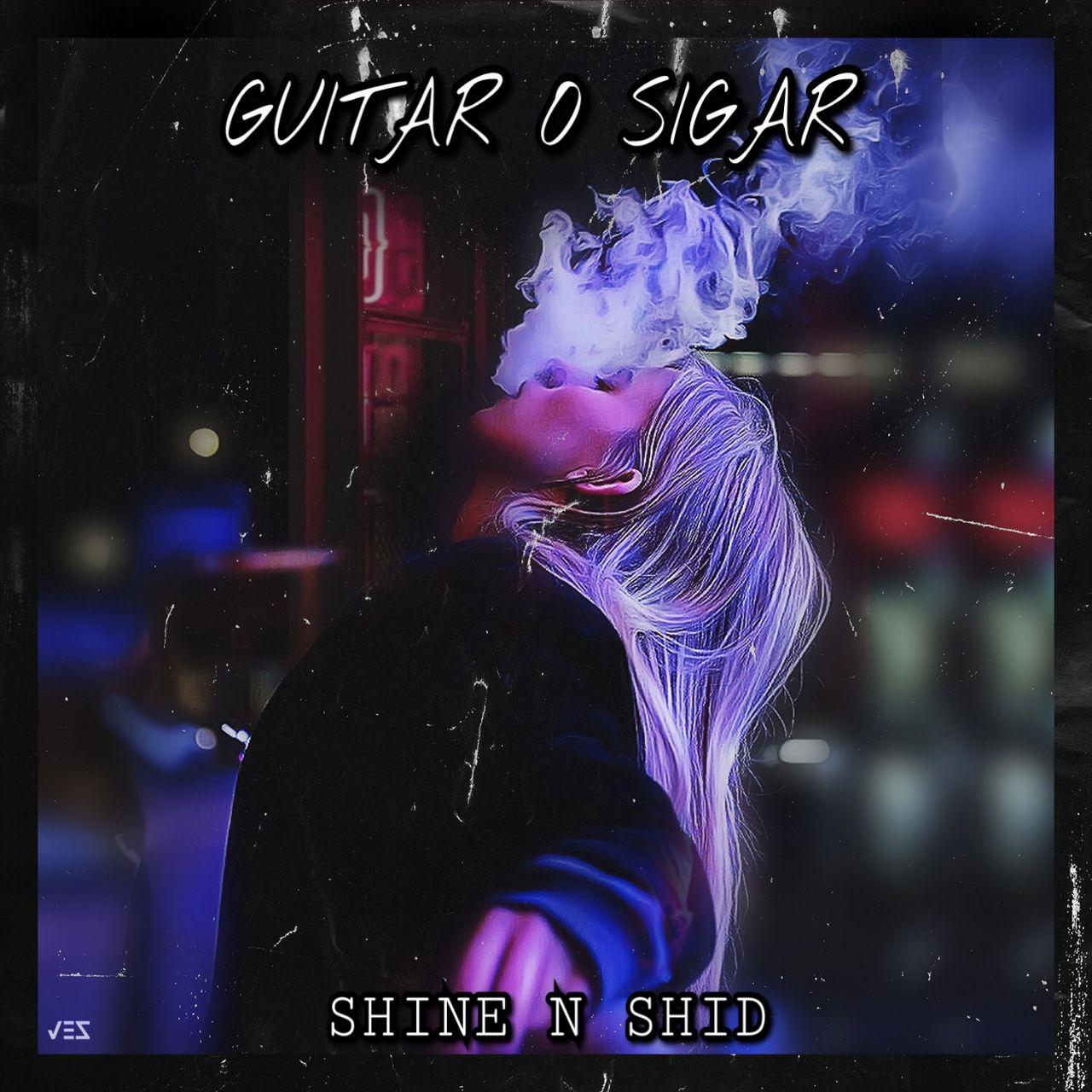 آهنگ جدید گیتار و سیگار از Shine N Shid