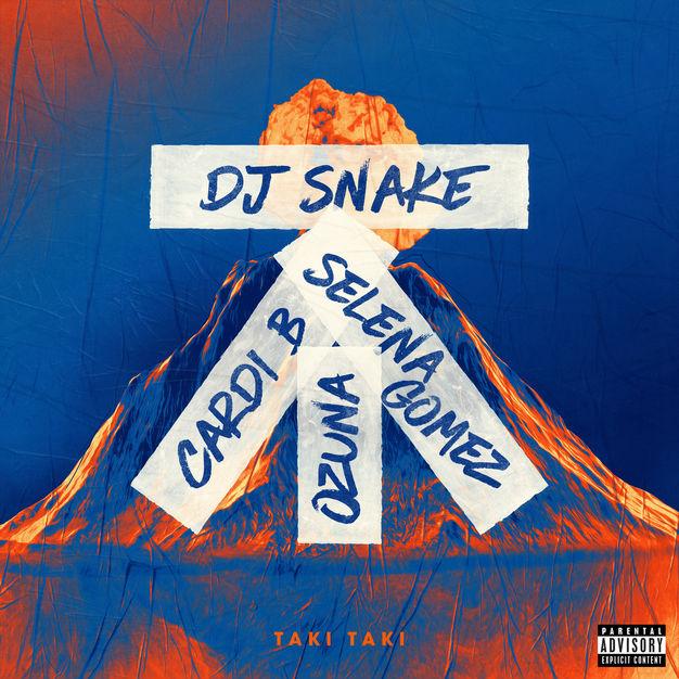 دانلود آهنگ جدید DJ Snake ft. Selena Gomez & Ozuna & Cardi B به نام Taki Taki