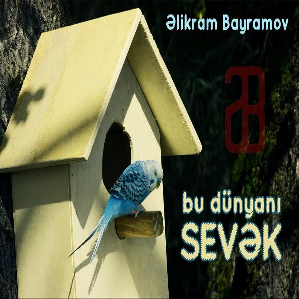 http://s9.picofile.com/file/8344899768/03Elikram_Bayramov_Bu_Dunyani_Sevek.jpg