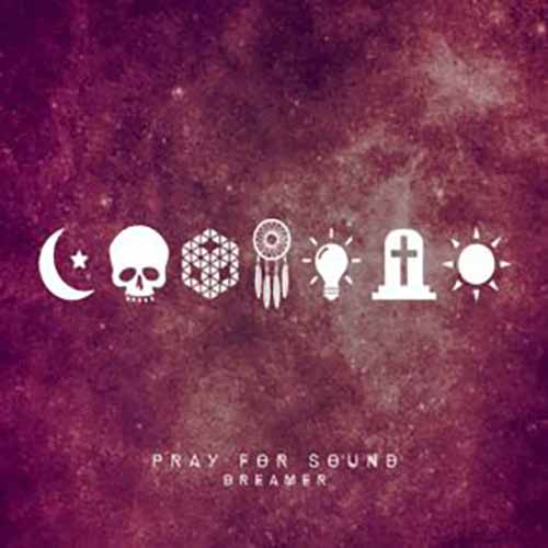 Free Download Dreamer Album By Pray for Sound