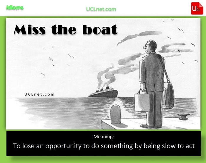 English idiom: Miss the boat