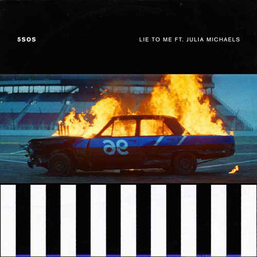 Free Download Lie to Me song by 5Seconds of Summer ft. Julia Michaels