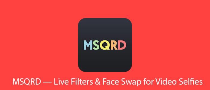 دانلود افکت های اسنپ چت در برنامه MSQRD اندروید و ایفون