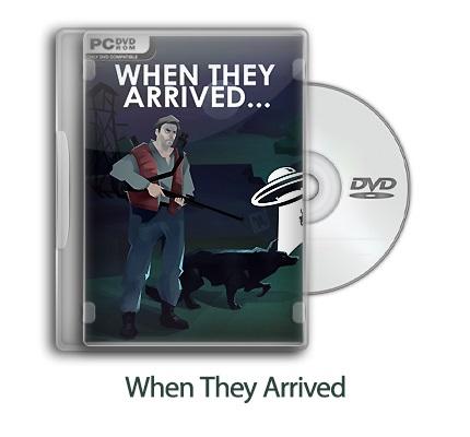 دانلود When They Arrived - بازی وقتی آنها آمدند