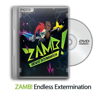 دانلود ZAMB! Endless Extermination - بازی انهدام بی پایان