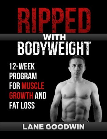 Ripped with Bodyweight, 12-Week Bodyweight Training Program for Muscle Growth and Fat Loss